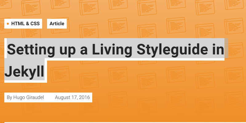 Setting up a Living Styleguide in Jekyll